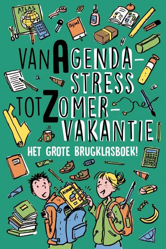 Van Agendastress tot Zomervakantie: het grote brugklasboek!