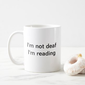 I'm not deaf, I'm reading koffiemok mug