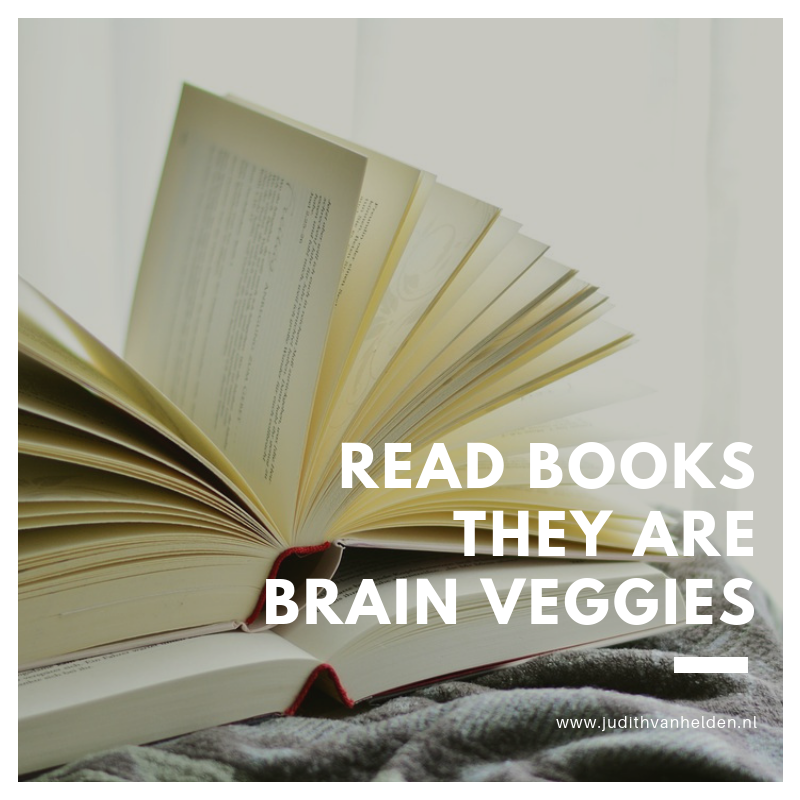 read books they are brain veggies