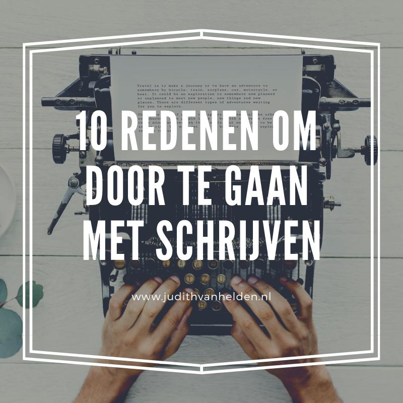 10 redenen om door te gaan met schrijven